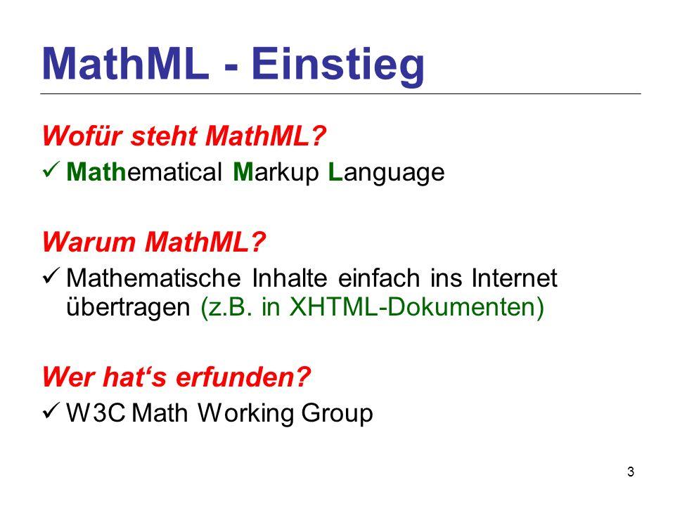 3 Wofür steht MathML. Mathematical Markup Language Warum MathML.