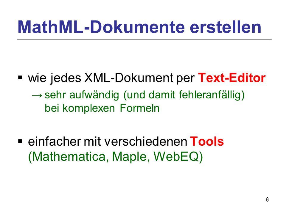 17 Mathematische Inhalte in HTML-Dokumenten: Formeln als präformatierter Text im ASCII-Format, z.B.: f(x)=x²+1 f(x)=x²+1 Nachteile: komplexe Formeln schlecht darstellbar, Probleme mit Sonderzeichen, keine Weiterverarbeitung möglich Formeln als Grafiken einbinden Nachteile: höhere Ladezeiten, keine Weiterverarbeitung möglich, keine späteren Änderungen möglich Formeln als Java-Applets einbinden Nachteile: Java wird benötigt, höhere Ladezeiten, undynamisch Alternativen zu MathML