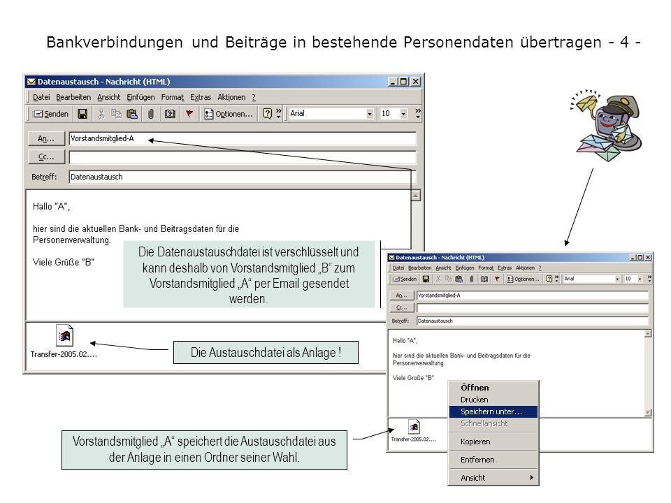 Bankverbindungen und Beiträge in bestehende Personendaten übertragen - 4 - Öffnen Sie hier die Dialogbox Datei einfügen und fügen Sie aus dem Ordner I