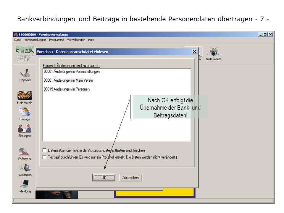 Bankverbindungen und Beiträge in bestehende Personendaten übertragen - 7 - Die Felder wurden von B nicht zur Übertragung eingeschaltet. Das ist korrek