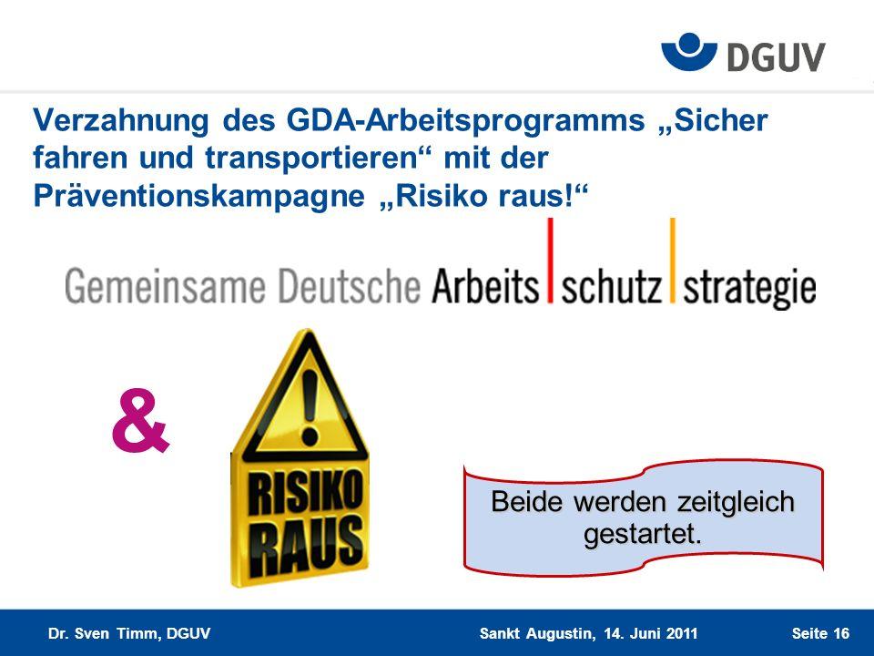 Verzahnung des GDA-Arbeitsprogramms Sicher fahren und transportieren mit der Präventionskampagne Risiko raus! Beide werden zeitgleich gestartet. & San