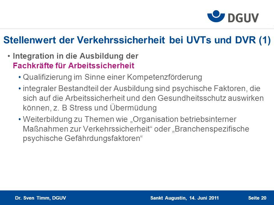 Seite 20 Stellenwert der Verkehrssicherheit bei UVTs und DVR (1) Integration in die Ausbildung der Fachkräfte für Arbeitssicherheit Qualifizierung im