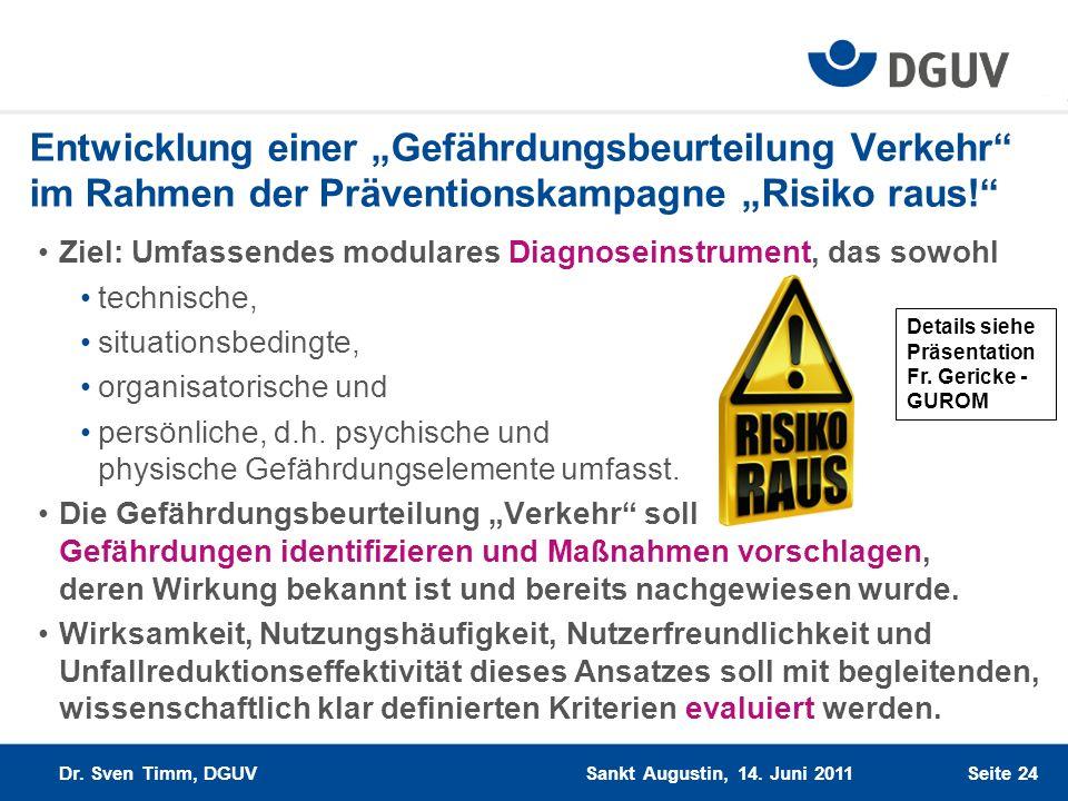 Seite 24 Entwicklung einer Gefährdungsbeurteilung Verkehr im Rahmen der Präventionskampagne Risiko raus! Ziel: Umfassendes modulares Diagnoseinstrumen