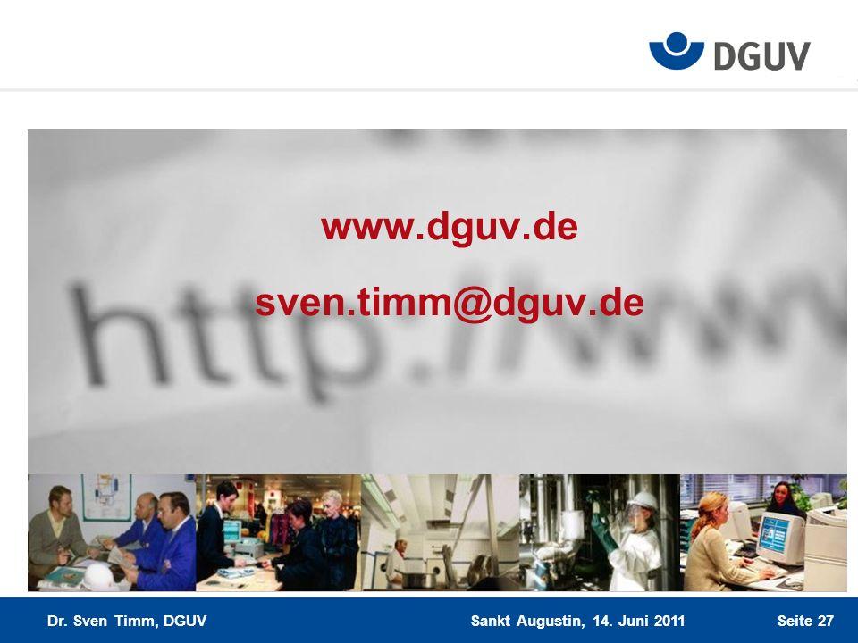 Seite 27 www.dguv.de sven.timm@dguv.de Sankt Augustin, 14. Juni 2011 Dr. Sven Timm, DGUV