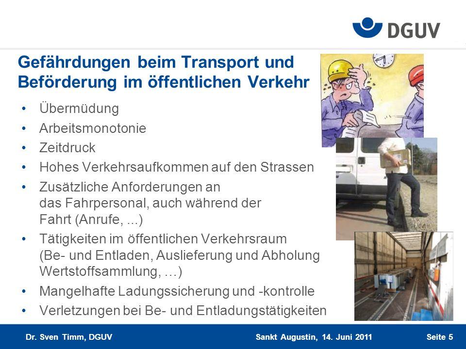 Gefährdungen beim Transport und Beförderung im öffentlichen Verkehr Übermüdung Arbeitsmonotonie Zeitdruck Hohes Verkehrsaufkommen auf den Strassen Zus