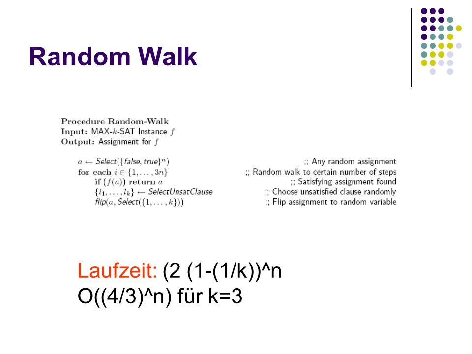 Random Walk Laufzeit: (2 (1-(1/k))^n O((4/3)^n) für k=3
