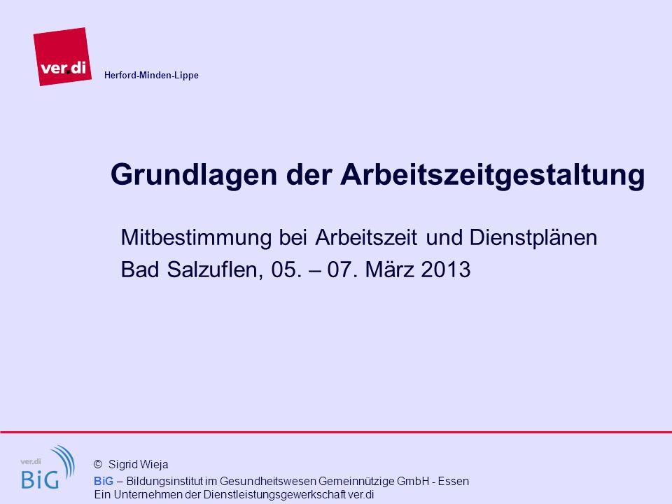 BiG – Bildungsinstitut im Gesundheitswesen Gemeinnützige GmbH - Essen Ein Unternehmen der Dienstleistungsgewerkschaft ver.di © Sigrid Wieja Herford-Mi