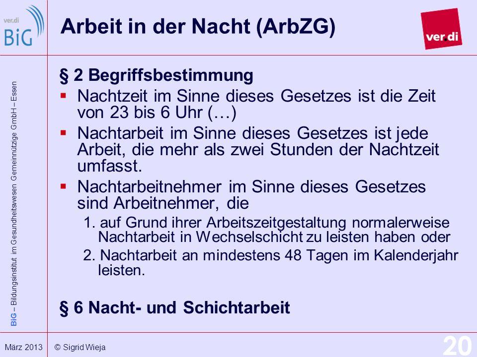 BiG – Bildungsinstitut im Gesundheitswesen Gemeinnützige GmbH – Essen 20 März 2013 © Sigrid Wieja Arbeit in der Nacht (ArbZG) § 2 Begriffsbestimmung N
