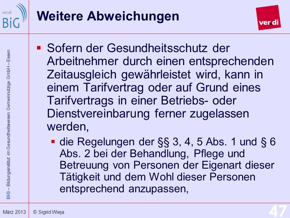 BiG – Bildungsinstitut im Gesundheitswesen Gemeinnützige GmbH – Essen 47 März 2013 © Sigrid Wieja Weitere Abweichungen Sofern der Gesundheitsschutz de