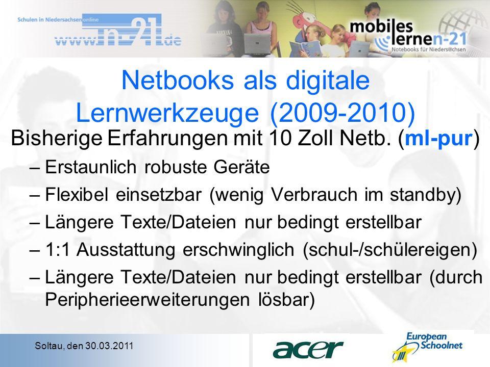 Soltau, den 30.03.2011 Netbooks als digitale Lernwerkzeuge (2009-2010) Bisherige Erfahrungen mit 10 Zoll Netb.