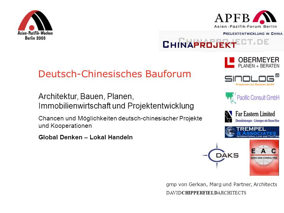 Deutsch-Chinesisches Bauforum Architektur, Bauen, Planen, Immobilienwirtschaft und Projektentwicklung Chancen und Möglichkeiten deutsch-chinesischer P