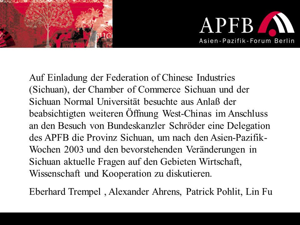 Auf Einladung der Federation of Chinese Industries (Sichuan), der Chamber of Commerce Sichuan und der Sichuan Normal Universität besuchte aus Anlaß de