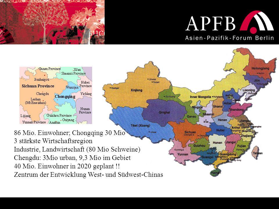 86 Mio. Einwohner; Chongqing 30 Mio 3 stärkste Wirtschaftsregion Industrie, Landwirtschaft (80 Mio Schweine) Chengdu: 3Mio urban, 9,3 Mio im Gebiet 40