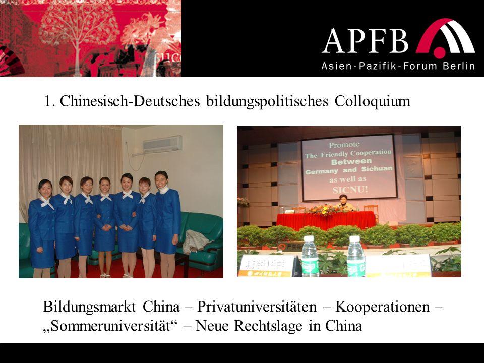 1. Chinesisch-Deutsches bildungspolitisches Colloquium Bildungsmarkt China – Privatuniversitäten – Kooperationen – Sommeruniversität – Neue Rechtslage