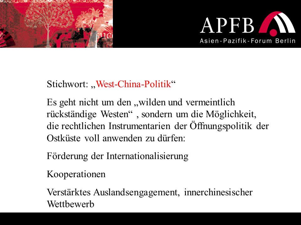 Stichwort: West-China-Politik Es geht nicht um den wilden und vermeintlich rückständige Westen, sondern um die Möglichkeit, die rechtlichen Instrument