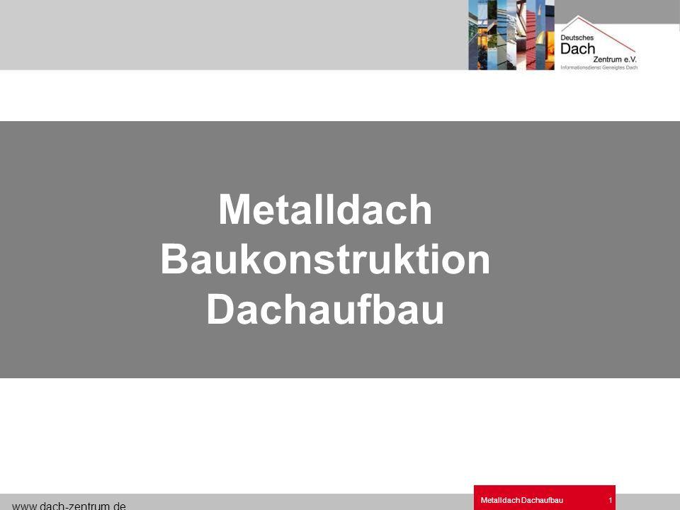 www.dach-zentrum.de Metalldach Dachaufbau22 Lebendig-elegante Struktur auch bei großen Flächen Konische Flächen sowie konkav und konvex gerundete Flächen ausführbar Markante optische Gliederung der Dachflächen durch ca.