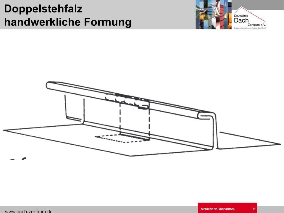 www.dach-zentrum.de Metalldach Dachaufbau11 Doppelstehfalz handwerkliche Formung