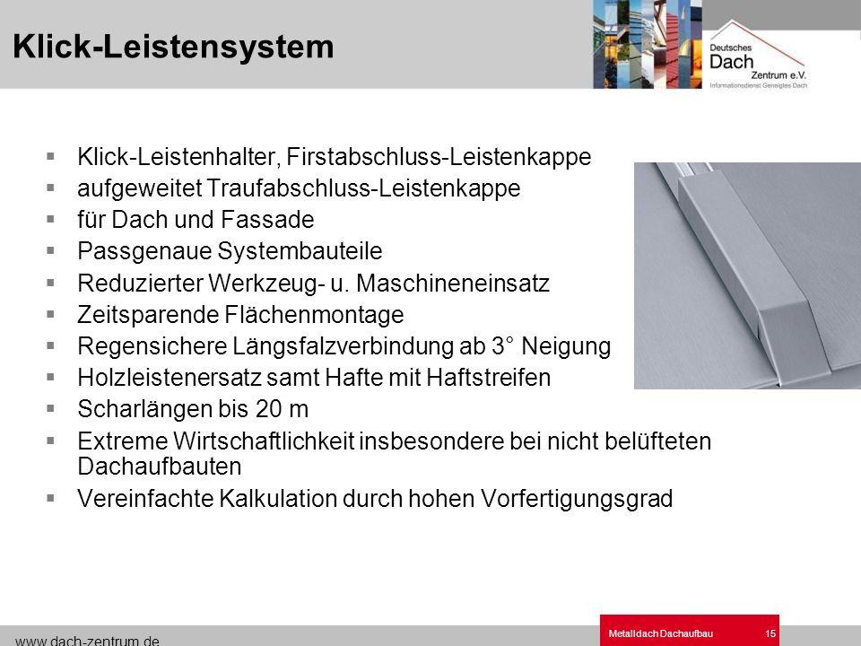 www.dach-zentrum.de Metalldach Dachaufbau15 Klick-Leistenhalter, Firstabschluss-Leistenkappe aufgeweitet Traufabschluss-Leistenkappe für Dach und Fass