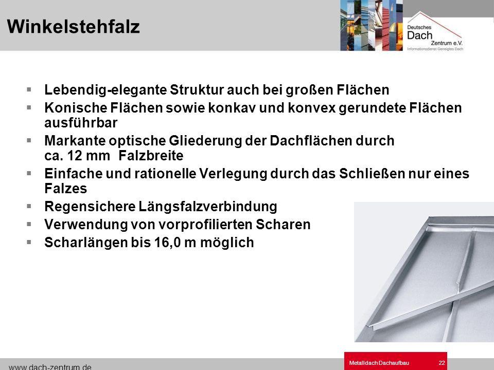 www.dach-zentrum.de Metalldach Dachaufbau22 Lebendig-elegante Struktur auch bei großen Flächen Konische Flächen sowie konkav und konvex gerundete Fläc