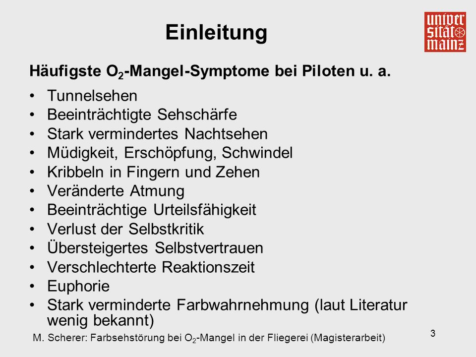 3 Einleitung Häufigste O 2 -Mangel-Symptome bei Piloten u.