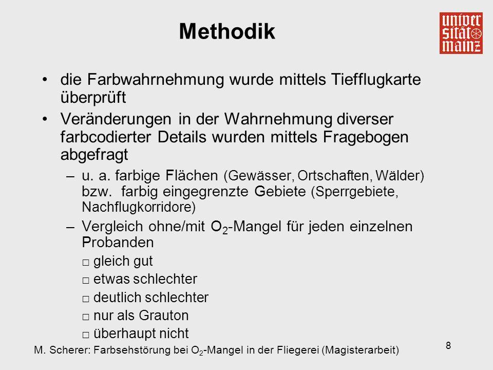 8 Methodik die Farbwahrnehmung wurde mittels Tiefflugkarte überprüft Veränderungen in der Wahrnehmung diverser farbcodierter Details wurden mittels Fragebogen abgefragt –u.