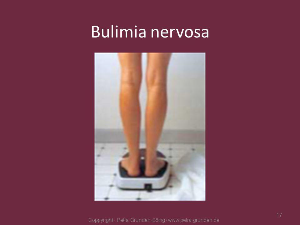 Bulimia nervosa Coppyright - Petra Grunden-Böing / www.petra-grunden.de 17