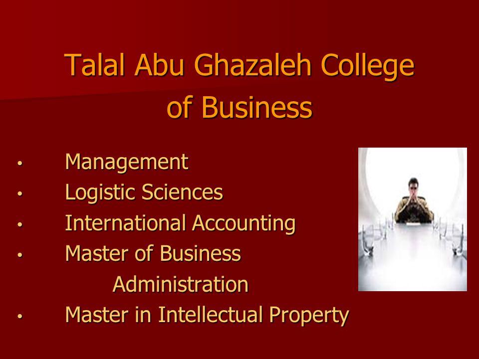 Talal Abu Ghazaleh College of Business Management Management Logistic Sciences Logistic Sciences International Accounting International Accounting Mas