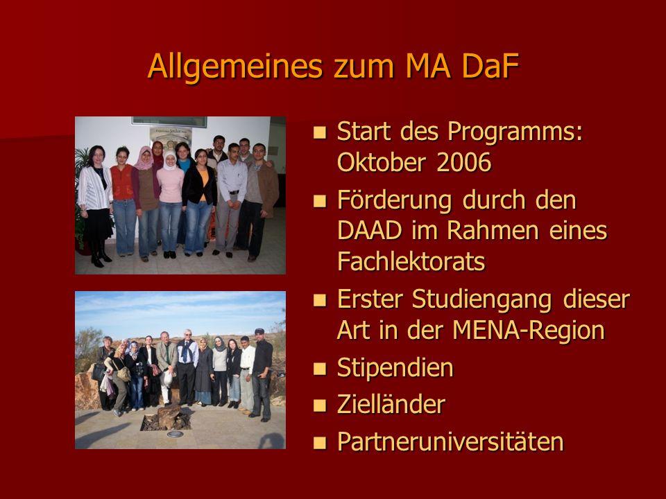 Allgemeines zum MA DaF Start des Programms: Oktober 2006 Start des Programms: Oktober 2006 Förderung durch den DAAD im Rahmen eines Fachlektorats Förd