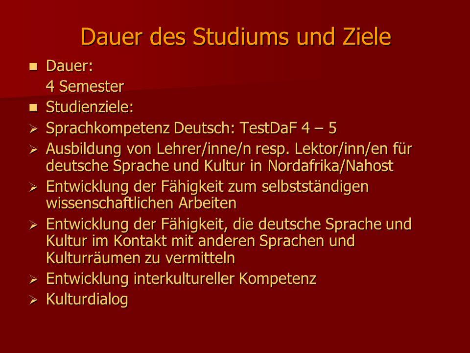 Dauer des Studiums und Ziele Dauer: Dauer: 4 Semester Studienziele: Studienziele: Sprachkompetenz Deutsch: TestDaF 4 – 5 Sprachkompetenz Deutsch: Test