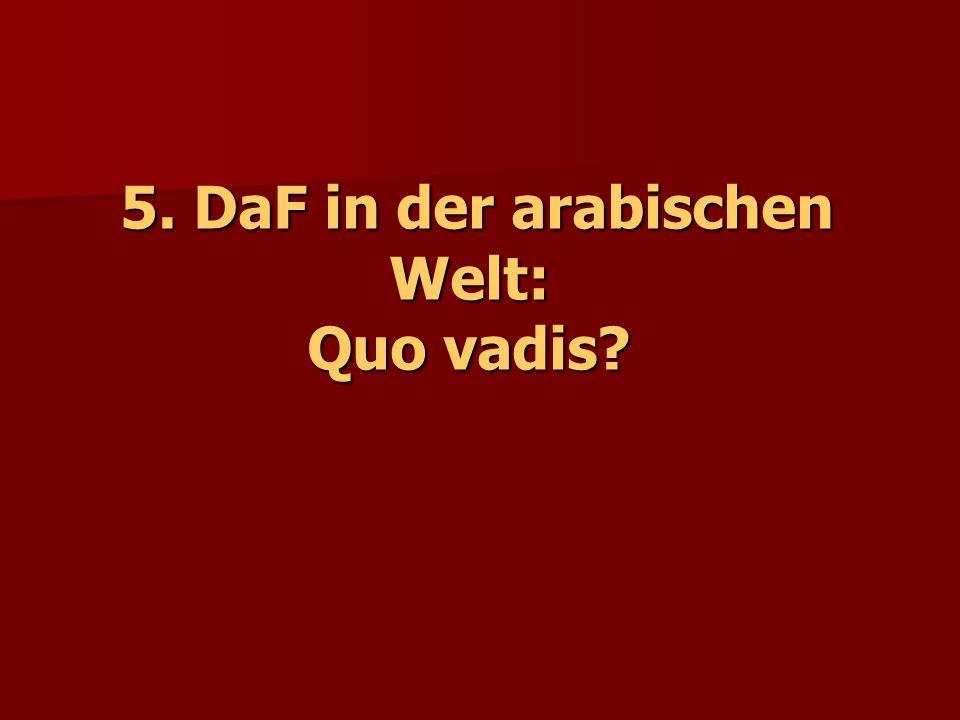 5. DaF in der arabischen Welt: Quo vadis?