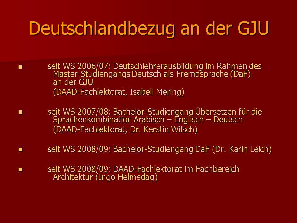 Deutschlandbezug an der GJU seit WS 2006/07: Deutschlehrerausbildung im Rahmen des Master-Studiengangs Deutsch als Fremdsprache (DaF) an der GJU seit