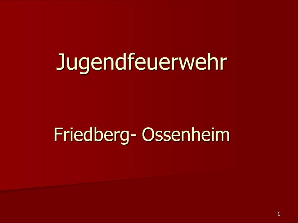 1 Jugendfeuerwehr Friedberg- Ossenheim