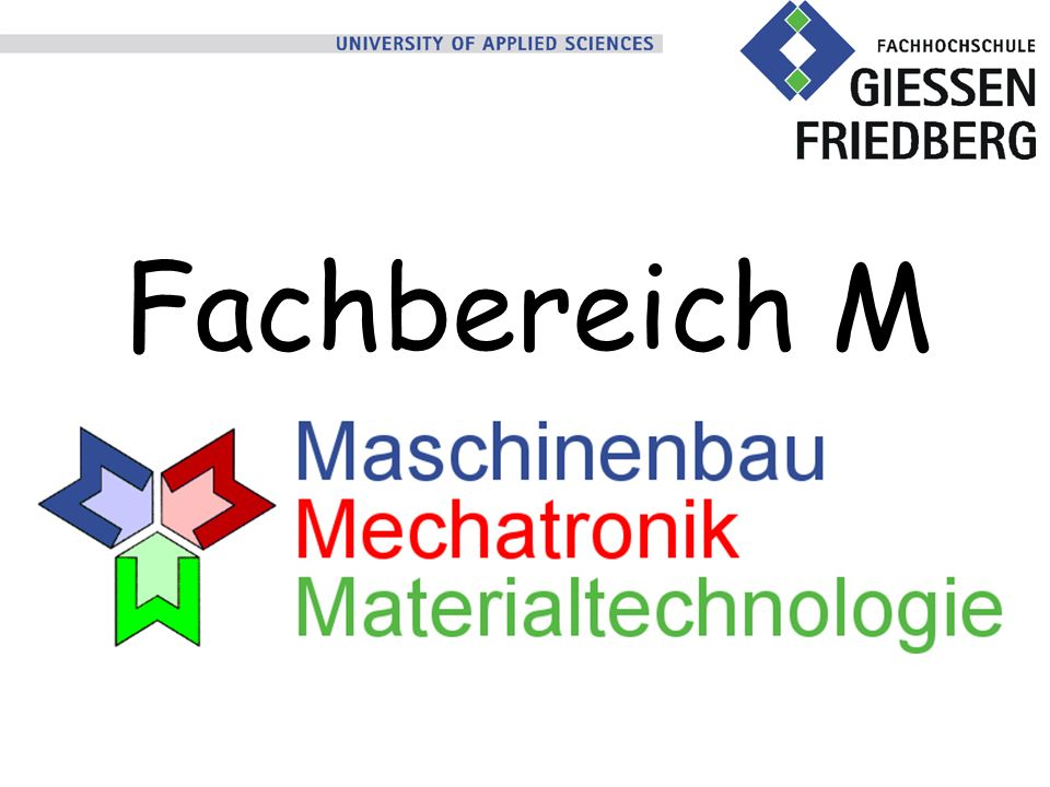Fachhochschule Giessen-Friedberg Fachbereich Maschinenbau, Mechatronik, Materialtechnologie Wilhelm-Leuschner-Straße 13 61169 Friedberg Raum D 104 Telefon:+49 (0) 6031 604-300 Fax:+49 (0) 6031 604-189 Internet:http://www.is-a.de E-Mail:info@is-a.de Weiter Informationen: oder direkt Prof.