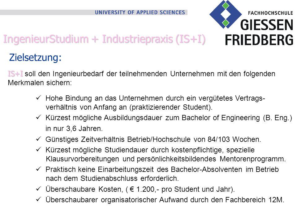 IngenieurStudium + Industriepraxis (IS+I) Ablauf für Firmen: Der teilnehmende Betrieb meldet sein Interesse an einer Teilnahme an.