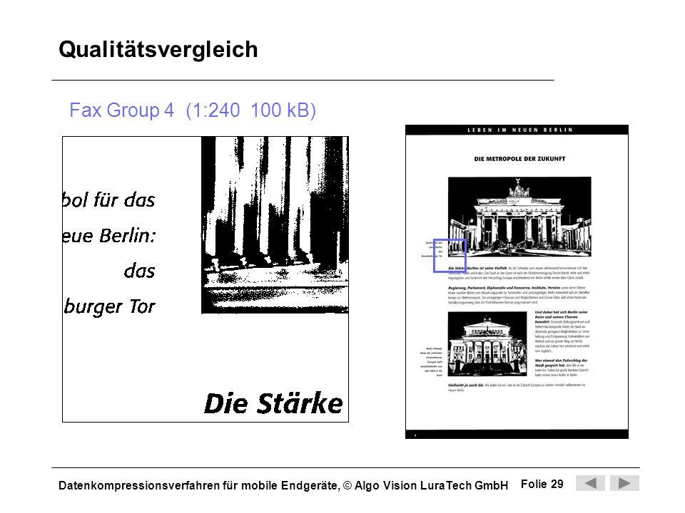 Datenkompressionsverfahren für mobile Endgeräte, © Algo Vision LuraTech GmbH Folie 29 Qualitätsvergleich Fax Group 4 (1:240 100 kB)