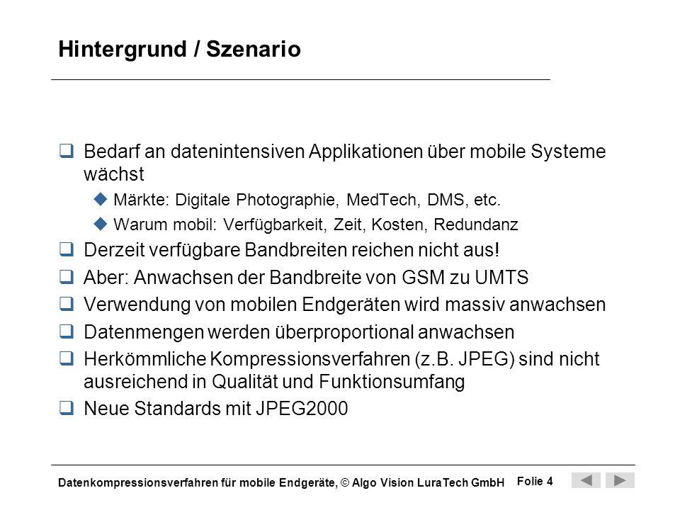 Datenkompressionsverfahren für mobile Endgeräte, © Algo Vision LuraTech GmbH Folie 4 Hintergrund / Szenario Bedarf an datenintensiven Applikationen üb