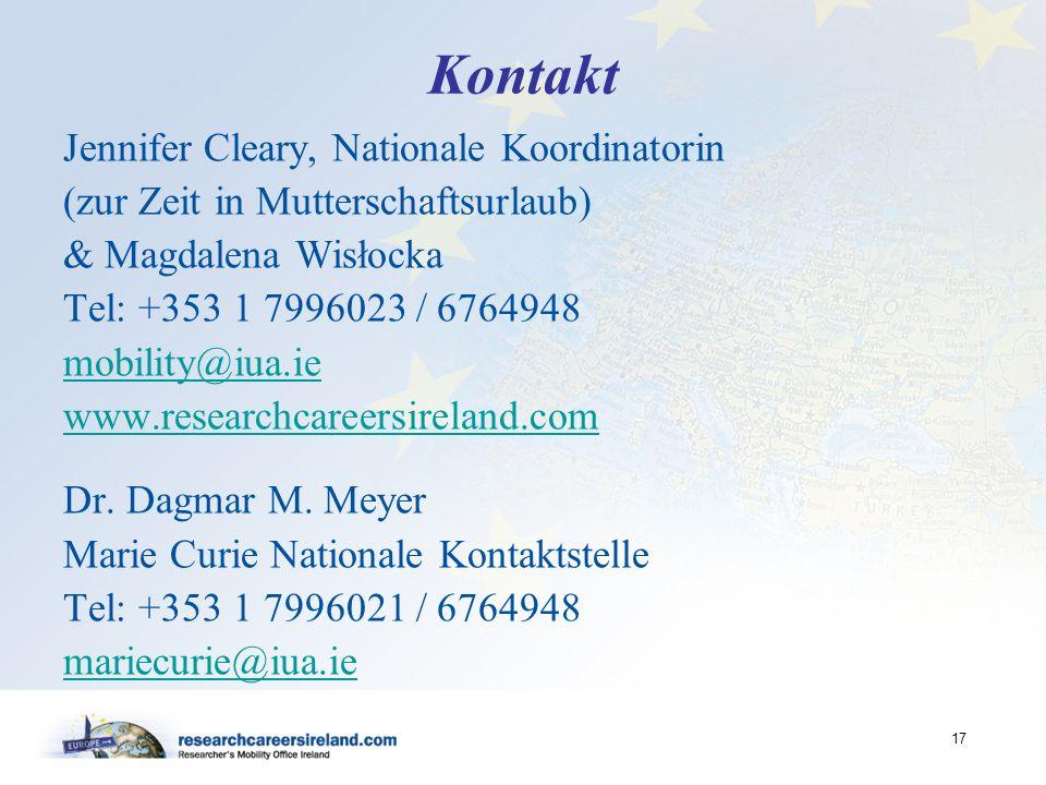 17 Kontakt Jennifer Cleary, Nationale Koordinatorin (zur Zeit in Mutterschaftsurlaub) & Magdalena Wisłocka Tel: +353 1 7996023 / 6764948 mobility@iua.