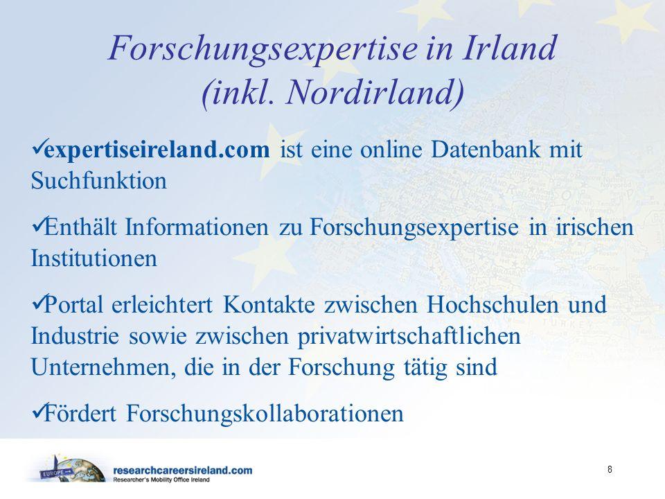 8 Forschungsexpertise in Irland (inkl. Nordirland) expertiseireland.com ist eine online Datenbank mit Suchfunktion Enthält Informationen zu Forschungs