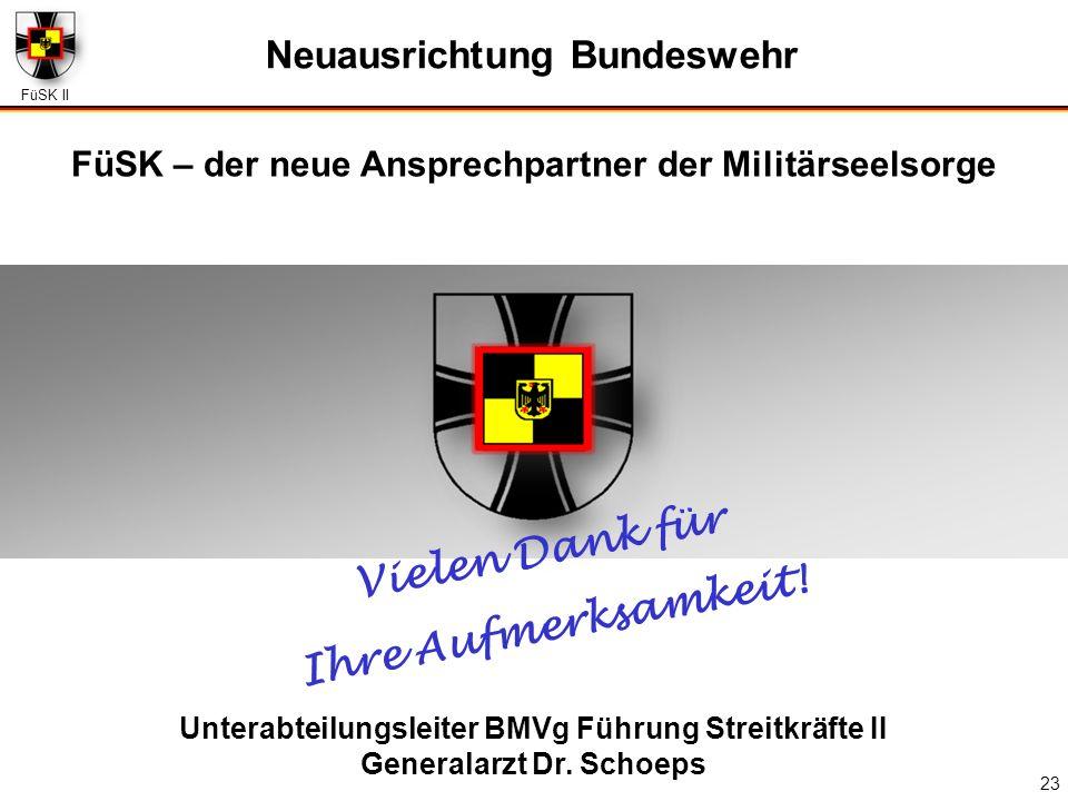 FüSK II 23 Unterabteilungsleiter BMVg Führung Streitkräfte II Generalarzt Dr. Schoeps Neuausrichtung Bundeswehr FüSK – der neue Ansprechpartner der Mi