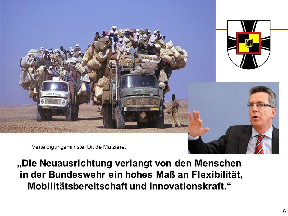 FüSK II 6 Verteidigungsminister Dr. de Maizière: Die Neuausrichtung verlangt von den Menschen in der Bundeswehr ein hohes Maß an Flexibilität, Mobilit