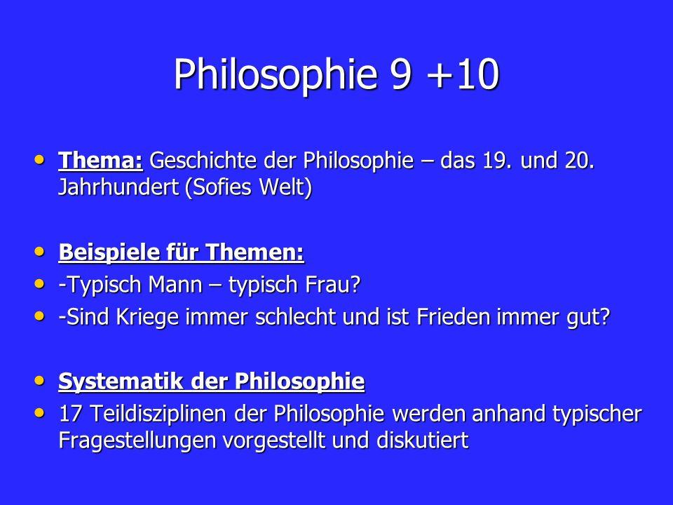 Philosophie 9 +10 Thema: Geschichte der Philosophie – das 19. und 20. Jahrhundert (Sofies Welt) Thema: Geschichte der Philosophie – das 19. und 20. Ja