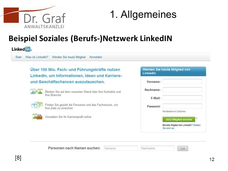 1. Allgemeines Beispiel Soziales (Berufs-)Netzwerk LinkedIN 12 [8]