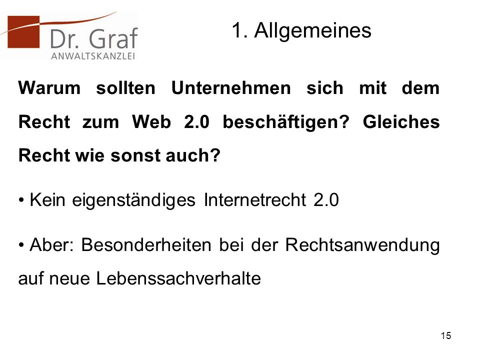 1.Allgemeines Warum sollten Unternehmen sich mit dem Recht zum Web 2.0 beschäftigen.