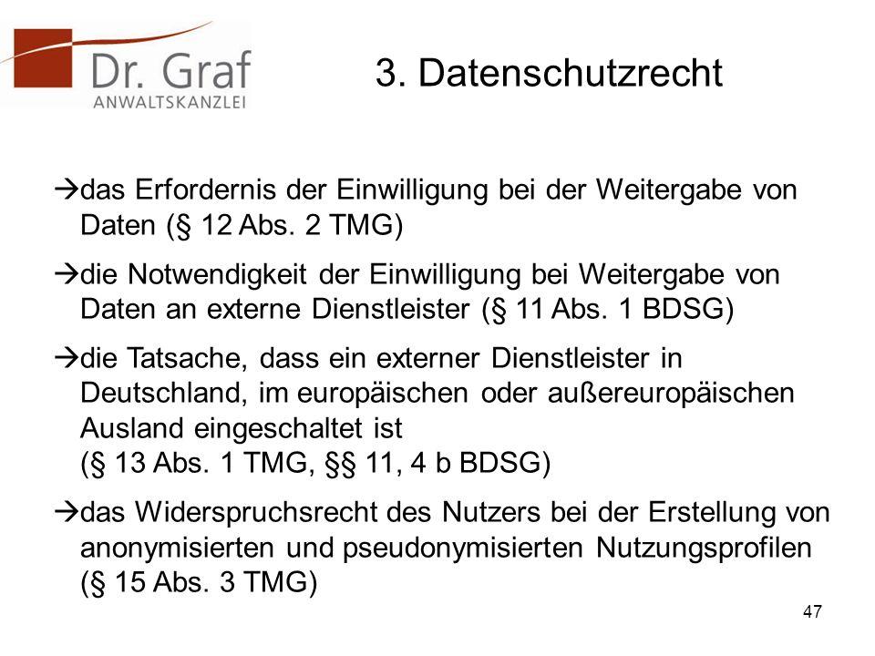 3.Datenschutzrecht das Erfordernis der Einwilligung bei der Weitergabe von Daten (§ 12 Abs.