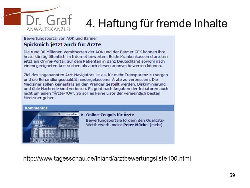 4. Haftung für fremde Inhalte 59 http://www.tagesschau.de/inland/arztbewertungsliste100.html