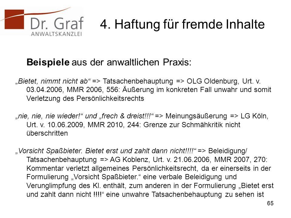 4. Haftung für fremde Inhalte Beispiele aus der anwaltlichen Praxis: Bietet, nimmt nicht ab => Tatsachenbehauptung => OLG Oldenburg, Urt. v. 03.04.200