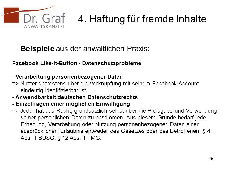 4. Haftung für fremde Inhalte Beispiele aus der anwaltlichen Praxis: Facebook Like-it-Button - Datenschutzprobleme - Verarbeitung personenbezogener Da