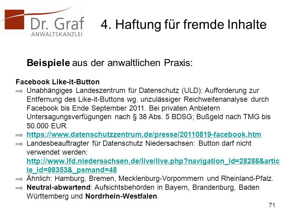 4. Haftung für fremde Inhalte Beispiele aus der anwaltlichen Praxis: Facebook Like-it-Button Unabhängiges Landeszentrum für Datenschutz (ULD): Aufford