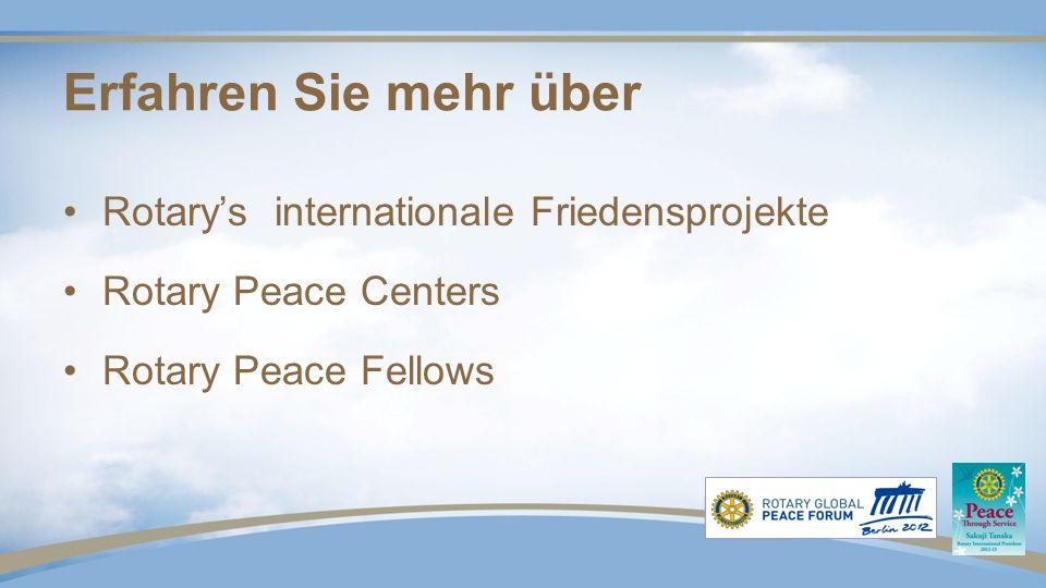 Erfahren Sie mehr über Rotarys internationale Friedensprojekte Rotary Peace Centers Rotary Peace Fellows