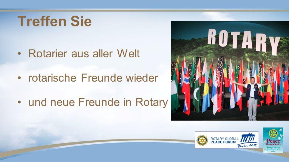 Treffen Sie Rotarier aus aller Welt rotarische Freunde wieder und neue Freunde in Rotary